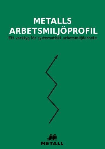 METALLS ARBETSMILJÖPROFIL - IF Metall