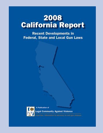 2008 California Report - Law Center to Prevent Gun Violence