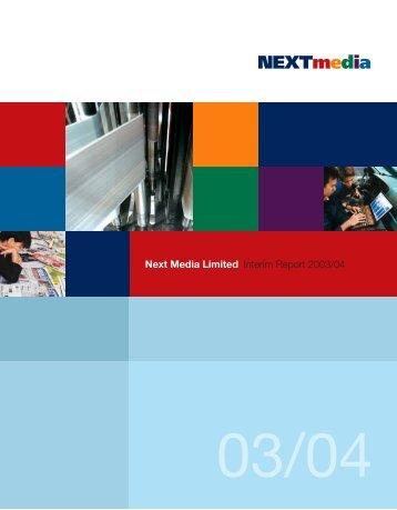 Interim Report 2003/04 Next Media Limited