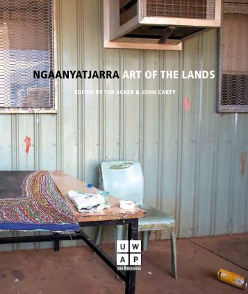 NGAANYATJARRA ART OF THE LANDS - UWA Publishing - The ...