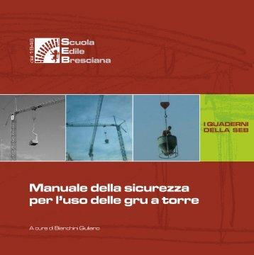 Manuale della sicurezza per l'uso delle gru a torre - scuola edile ...