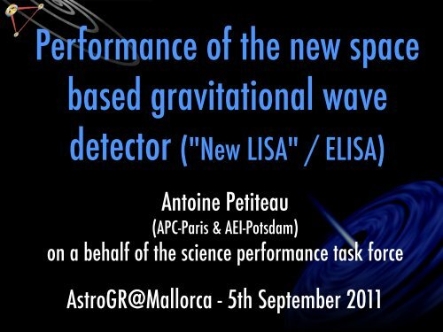 Antoine Petiteau AstroGR@Mallorca - 5th September ... - lisa-light wiki