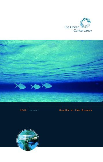 2002 REPORT Health of the Oceans - Ocean Conservancy