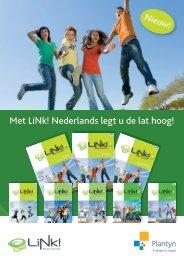 Met LiNk! Nederlands legt u de lat hoog! - Plantyn