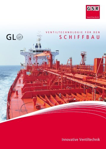Ventiltechnologie im Schiffbau - GSR Ventiltechnik