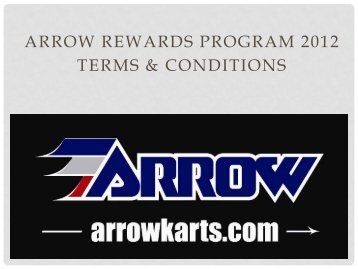arrow rewards program 2012 terms & conditions - Arrow Karts