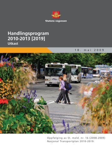 Regjeringen har lagt fram St.meld. nr. 16 (2008 ... - Statens vegvesen