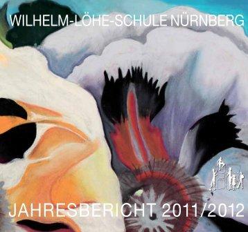 JAHRESBERICHT 2011/2012 - Wilhelm-Löhe-Schule