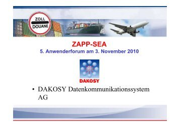 ZAPP-SEA Anwenderforum am 3. November 2010 - DAKOSY ...
