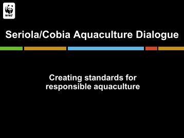 Seriola/Cobia Aquaculture Dialogue - World Wildlife Fund