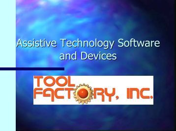 Assistive Technology Software and Devices - Tool Factory