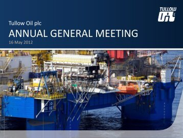 Tullow plc AGM 2012 slide presentation - 16 May - The Group