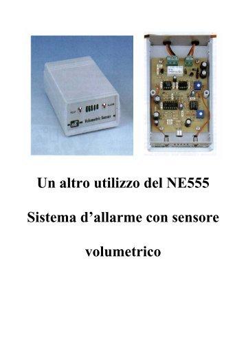 Un altro utilizzo del NE555 Sistema d'allarme con sensore volumetrico