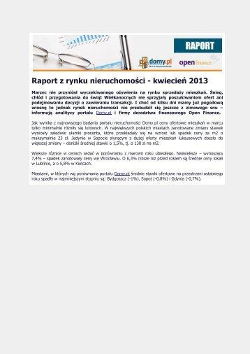 Raport z rynku nieruchomości - kwiecień 2013.pdf - Open Finance