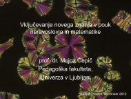 Vključevanje novega znanja v pouk naravoslovja in matematike prof ...
