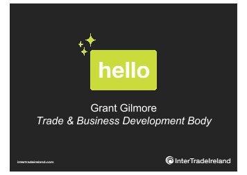 Grant Gilmore, InterTradeIreland - Enterprise Europe Ireland