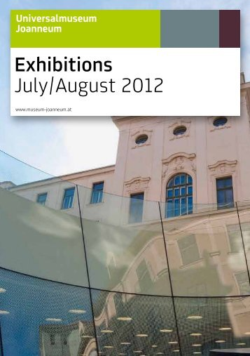 Exhibitions July/August 2012 - Universalmuseum Joanneum