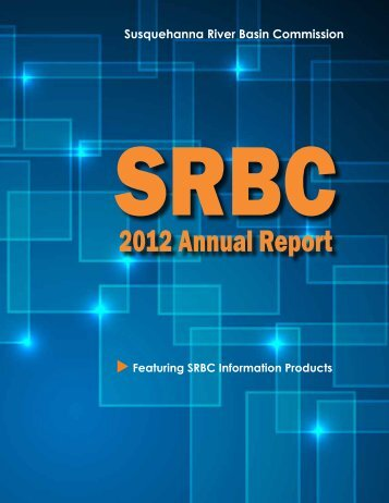 2012 Annual Report - Susquehanna River Basin Commission