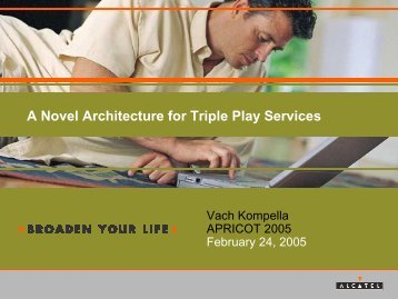 A Novel Architecture for Triple Play Services - apricot