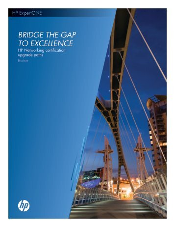 BRIDGE THE GAP TO EXCELLENCE - HP Networking
