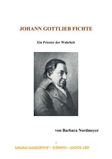 JOHANN GOTTLIEB FICHTE - Waldorf-Ideen-Pool