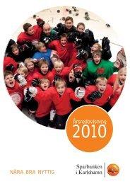 Årsredovisning 2010 - Sparbanken i Karlshamn