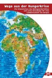 Wege aus der Hungerkrise - Weltagrarbericht
