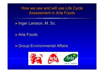 How we use and will use Life Cycle Assessment in ... - LCAfood.dk