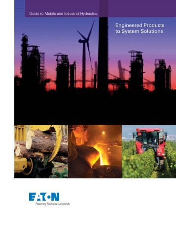 Guide to Mobile and Industrial Hydraulics - Eaton Corporation