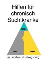 Hilfen für chronisch Suchtkranke - Landratsamt Ludwigsburg