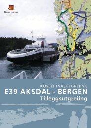 E39 Aksdal - Bergen, Tilleggsutgreiing til KVU - Statens vegvesen