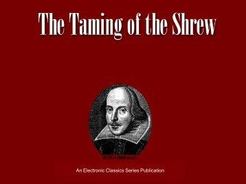 The Taming of the Shrew - 285 KB - Penn State University