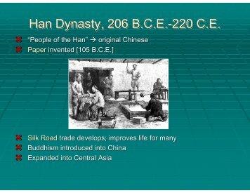 Han Dynasty, 206 BCE-220 CE Han Dynasty, 206 BCE-220 CE