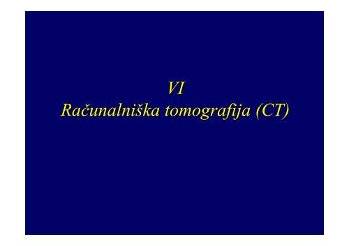 VI Računalniška tomografija (CT) - F9