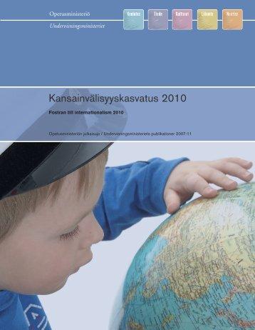 Kansainvälisyyskasvatus 2010/Fostran till ... - Opetusministeriö
