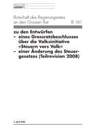 Botschaft des Regierungsrates an den Grossen ... - Steuern Luzern