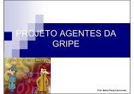 PROJETO AGENTES DA PROJETO AGENTES DA GRIPE - Inesul