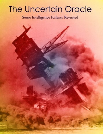 The Uncertain Oracle: Some Intelligence Failures ... - U.S. Army