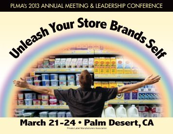 UnleashYourStoreBrandsSelf March 21-24 • Palm Desert,CA - PLMA