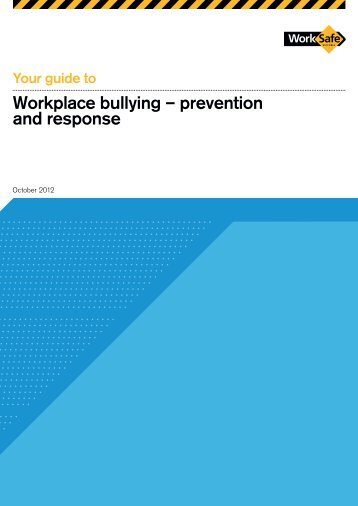 Workplace bullying – prevention and response - WorkSafe Victoria