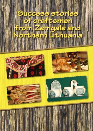 Success stories of craftsmen from Zemgale and Northern Lithuania