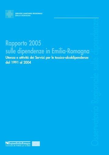 Emilia-Romagna: Rapporto 2005 sulle dipendenze nella ... - Ristretti.it