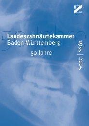 Landeszahnärztekammer Baden-Württemberg 50 Jahre ... - Lzk Bw