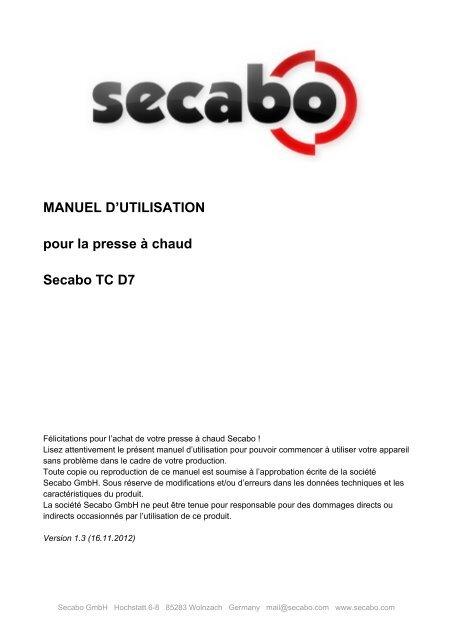 MANUEL D'UTILISATION pour la presse à chaud Secabo TC D7