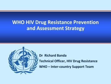 WHO HIV Drug Resistance Prevention and ... - HealthQual