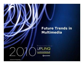 Future Trends in Multimedia - Uplinq