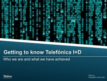Getting to know Telefonica - Telefónica I+D