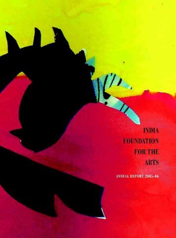 Annual Report 2005-2006 - India Foundation for the Arts