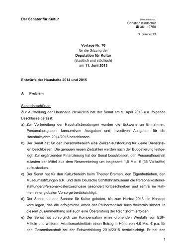 Vorlage 70 - Entwürfe der Haushalte 2014 und 2015 - Senator für ...
