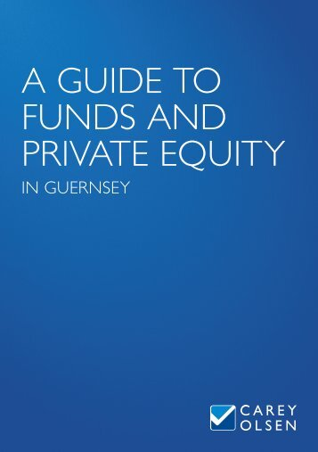 Guide to Investment Funds and Private Equity in ... - Carey Olsen